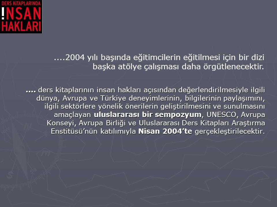 .... ders kitaplarının insan hakları açısından değerlendirilmesiyle ilgili dünya, Avrupa ve Türkiye deneyimlerinin, bilgilerinin paylaşımını, ilgili s
