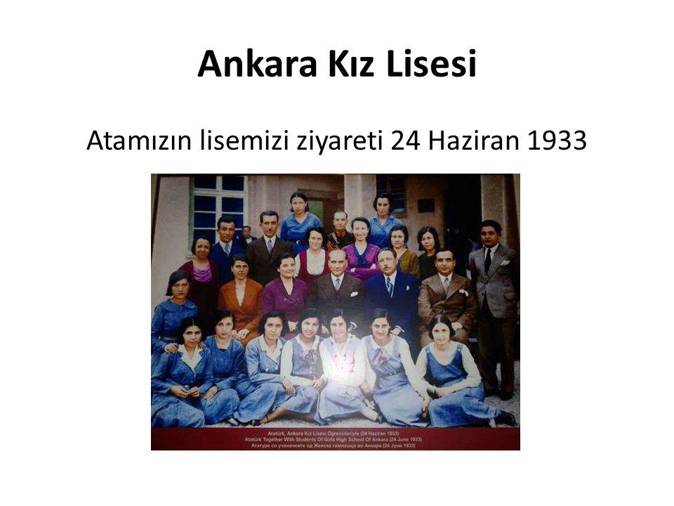 Ankara Kız Lisesi Atamızın lisemizi ziyareti 24 Haziran 1933