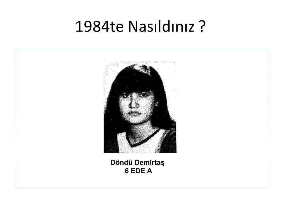 1984te Nasıldınız ?