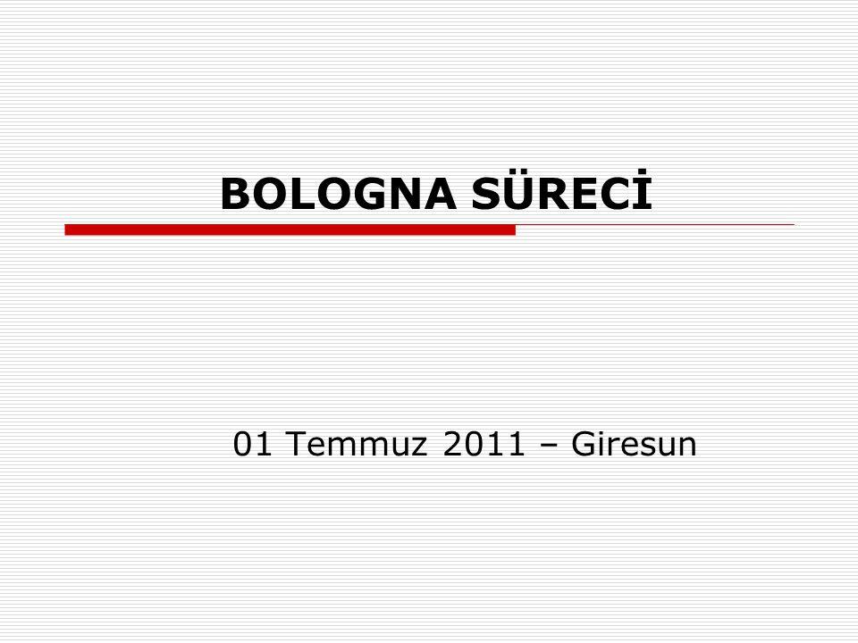 BOLOGNA SÜRECİ 01 Temmuz 2011 – Giresun