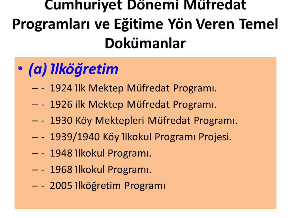 Cumhuriyet Dönemi Müfredat Programları ve Eğitime Yön Veren Temel Dokümanlar (a) İlköğretim – - 1924 İlk Mektep Müfredat Programı.
