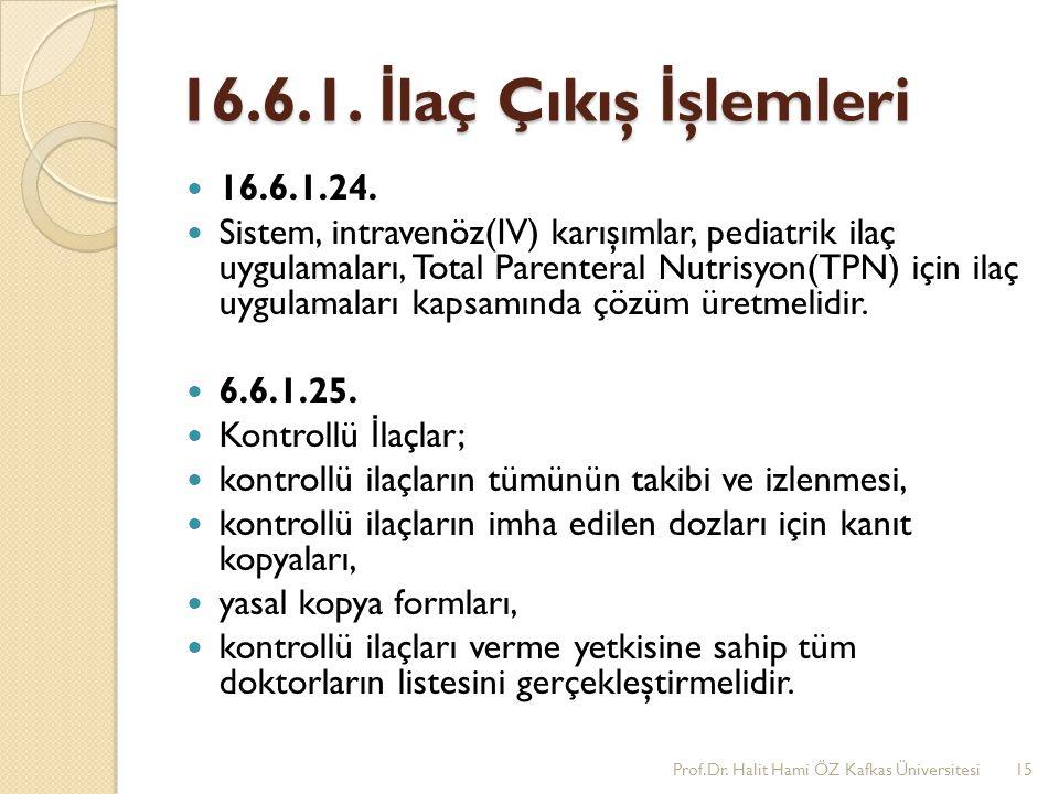 16.6.1. İ laç Çıkış İ şlemleri 16.6.1.24. Sistem, intravenöz(IV) karışımlar, pediatrik ilaç uygulamaları, Total Parenteral Nutrisyon(TPN) için ilaç uy