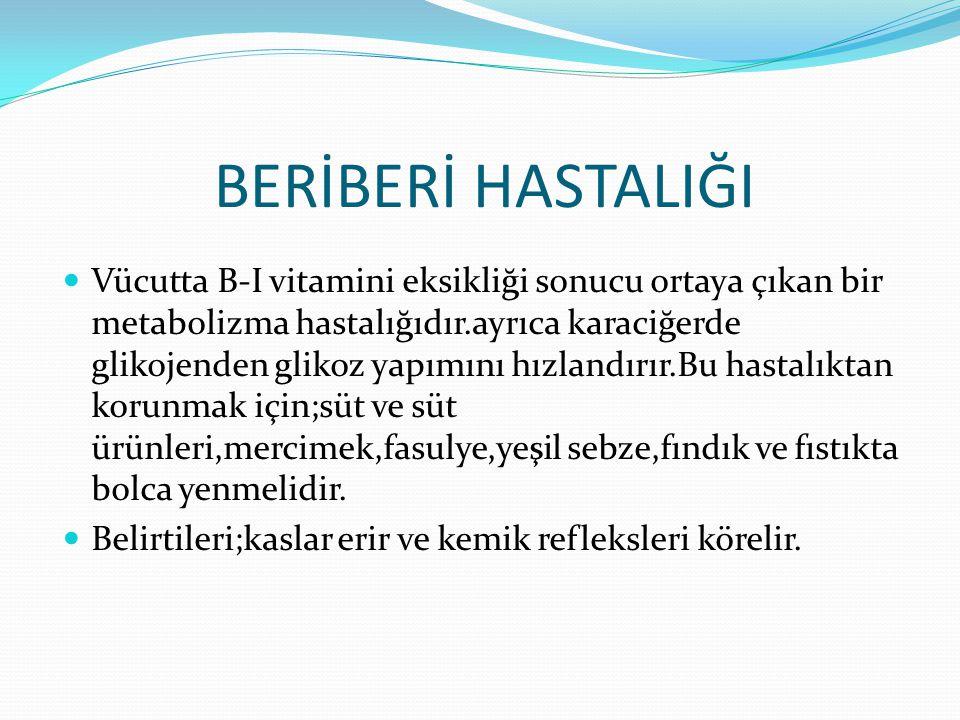 BERİBERİ HASTALIĞI Vücutta B-I vitamini eksikliği sonucu ortaya çıkan bir metabolizma hastalığıdır.ayrıca karaciğerde glikojenden glikoz yapımını hızlandırır.Bu hastalıktan korunmak için;süt ve süt ürünleri,mercimek,fasulye,yeşil sebze,fındık ve fıstıkta bolca yenmelidir.
