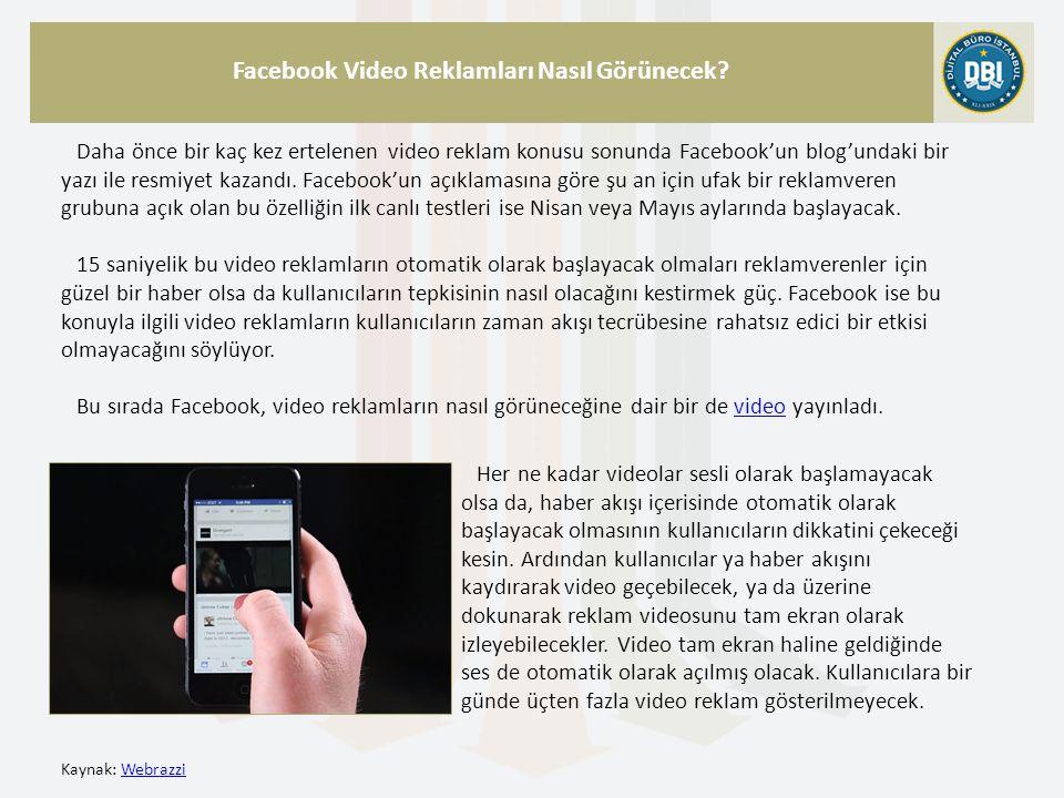 Kaynak: WebrazziWebrazzi Facebook Video Reklamları Nasıl Görünecek.