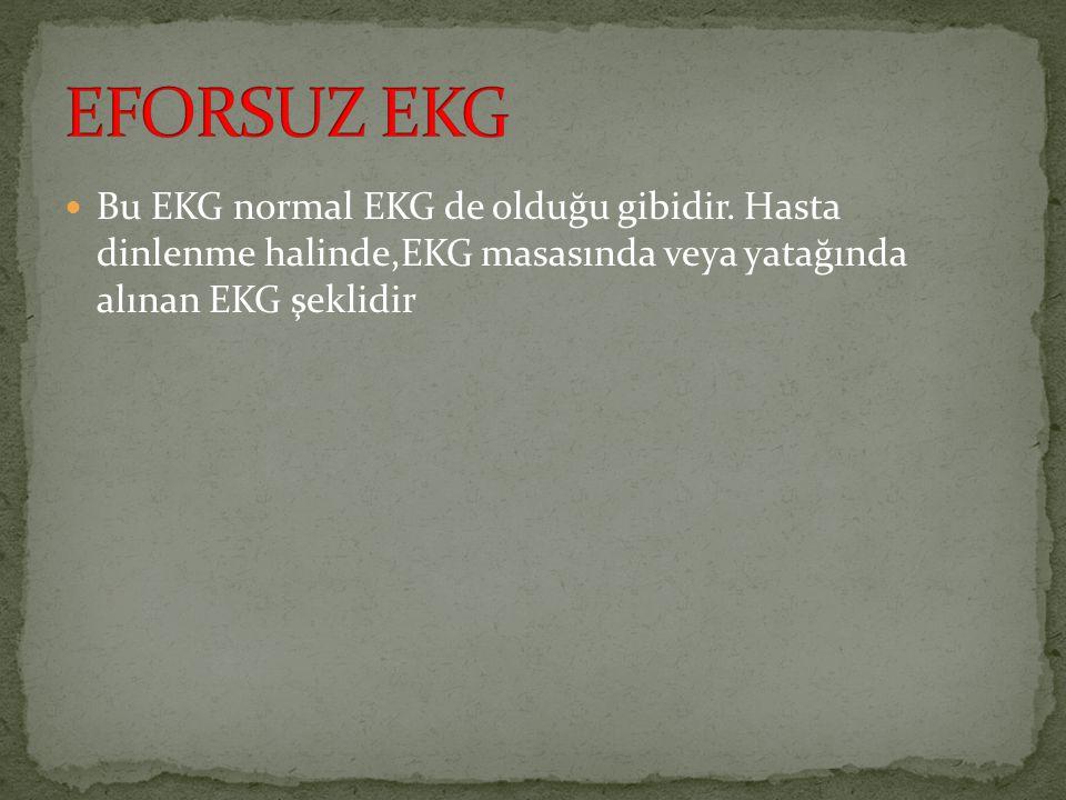 Bu EKG normal EKG de olduğu gibidir. Hasta dinlenme halinde,EKG masasında veya yatağında alınan EKG şeklidir