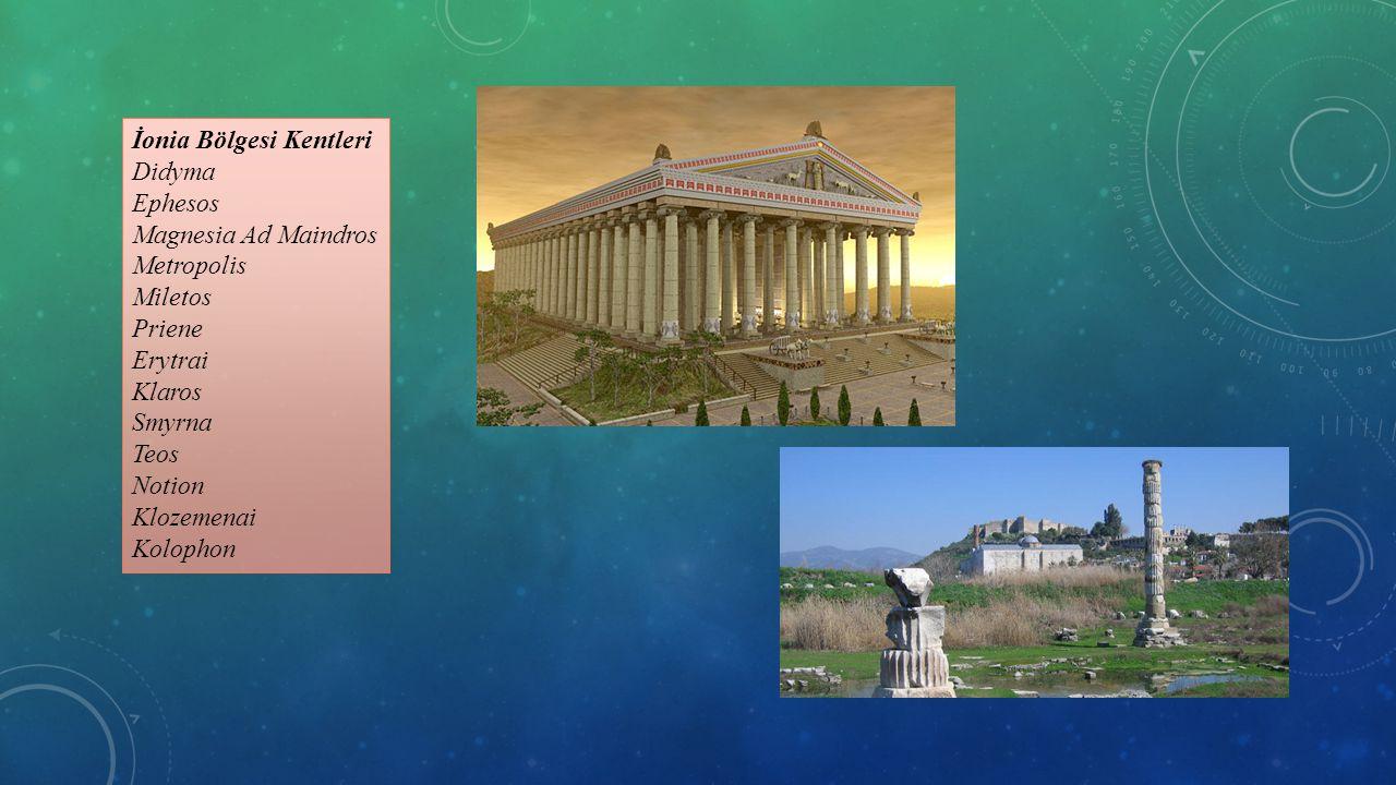 İonia Bölgesi Kentleri Didyma Ephesos Magnesia Ad Maindros Metropolis Miletos Priene Erytrai Klaros Smyrna Teos Notion Klozemenai Kolophon