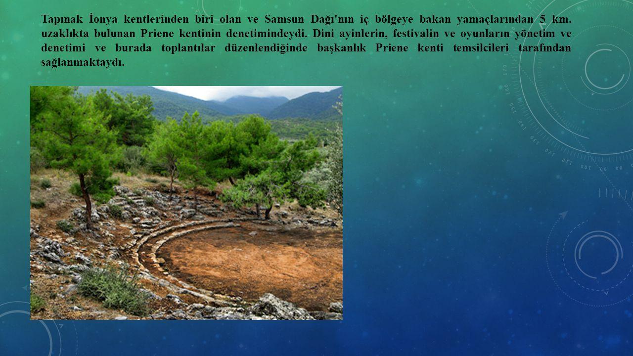Tapınak İonya kentlerinden biri olan ve Samsun Dağı'nın iç bölgeye bakan yamaçlarından 5 km. uzaklıkta bulunan Priene kentinin denetimindeydi. Dini ay
