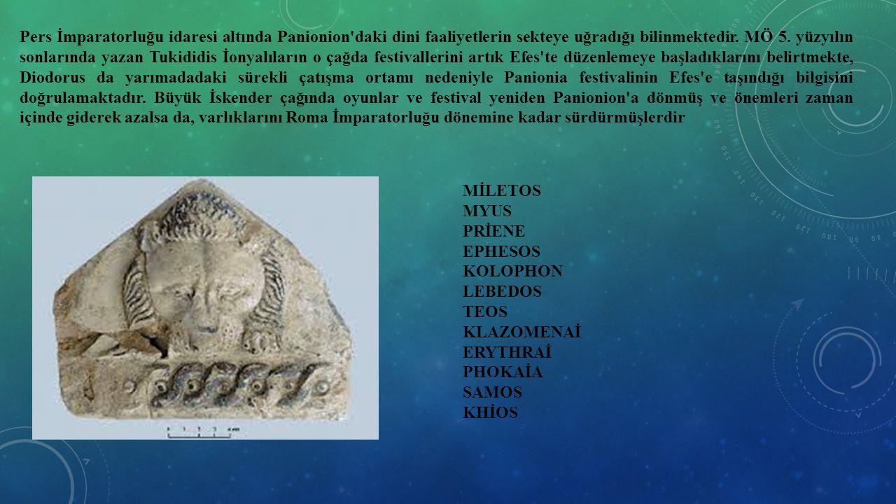 Pers İmparatorluğu idaresi altında Panionion'daki dini faaliyetlerin sekteye uğradığı bilinmektedir. MÖ 5. yüzyılın sonlarında yazan Tukididis İonyalı