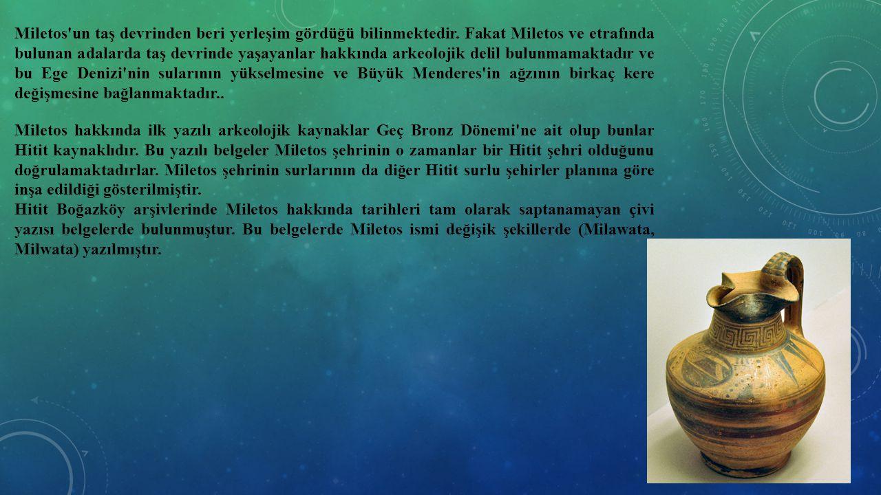 Miletos'un taş devrinden beri yerleşim gördüğü bilinmektedir. Fakat Miletos ve etrafında bulunan adalarda taş devrinde yaşayanlar hakkında arkeolojik