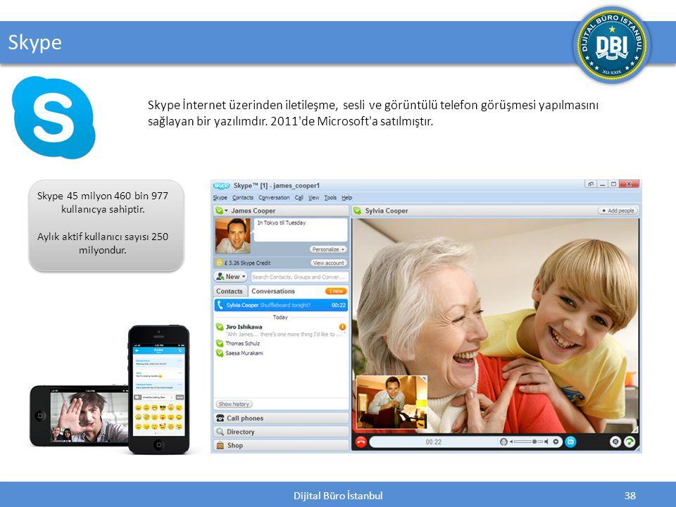 Dijital Büro İstanbul38 Skype Skype 45 milyon 460 bin 977 kullanıcya sahiptir.