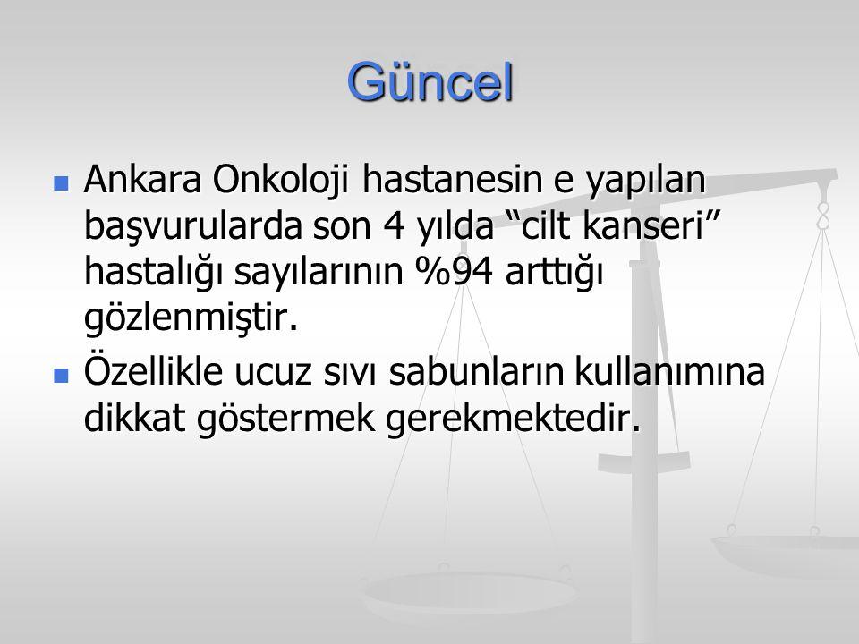 """GüncelGüncel Ankara Onkoloji hastanesin e yapılan başvurularda son 4 yılda """"cilt kanseri"""" hastalığı sayılarının %94 arttığı gözlenmiştir. Ankara Onkol"""