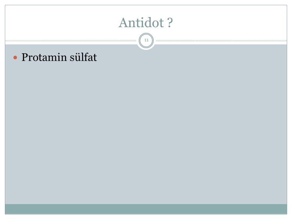 Antidot ? Protamin sülfat 11