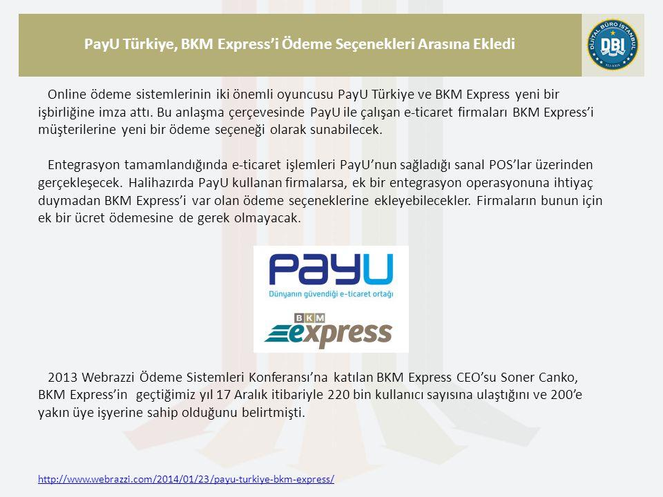 http://www.webrazzi.com/2014/01/23/payu-turkiye-bkm-express/ PayU Türkiye, BKM Express'i Ödeme Seçenekleri Arasına Ekledi Online ödeme sistemlerinin i