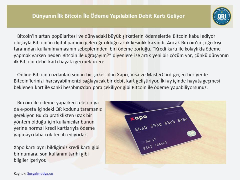 Kaynak: Sosyalmedya.coSosyalmedya.co Dünyanın İlk Bitcoin İle Ödeme Yapılabilen Debit Kartı Geliyor Bitcoin'in artan popülaritesi ve dünyadaki büyük şirketlerin ödemelerde Bitcoin kabul ediyor oluşuyla Bitcoin'in dijital paranın geleceği olduğu artık kesinlik kazandı.