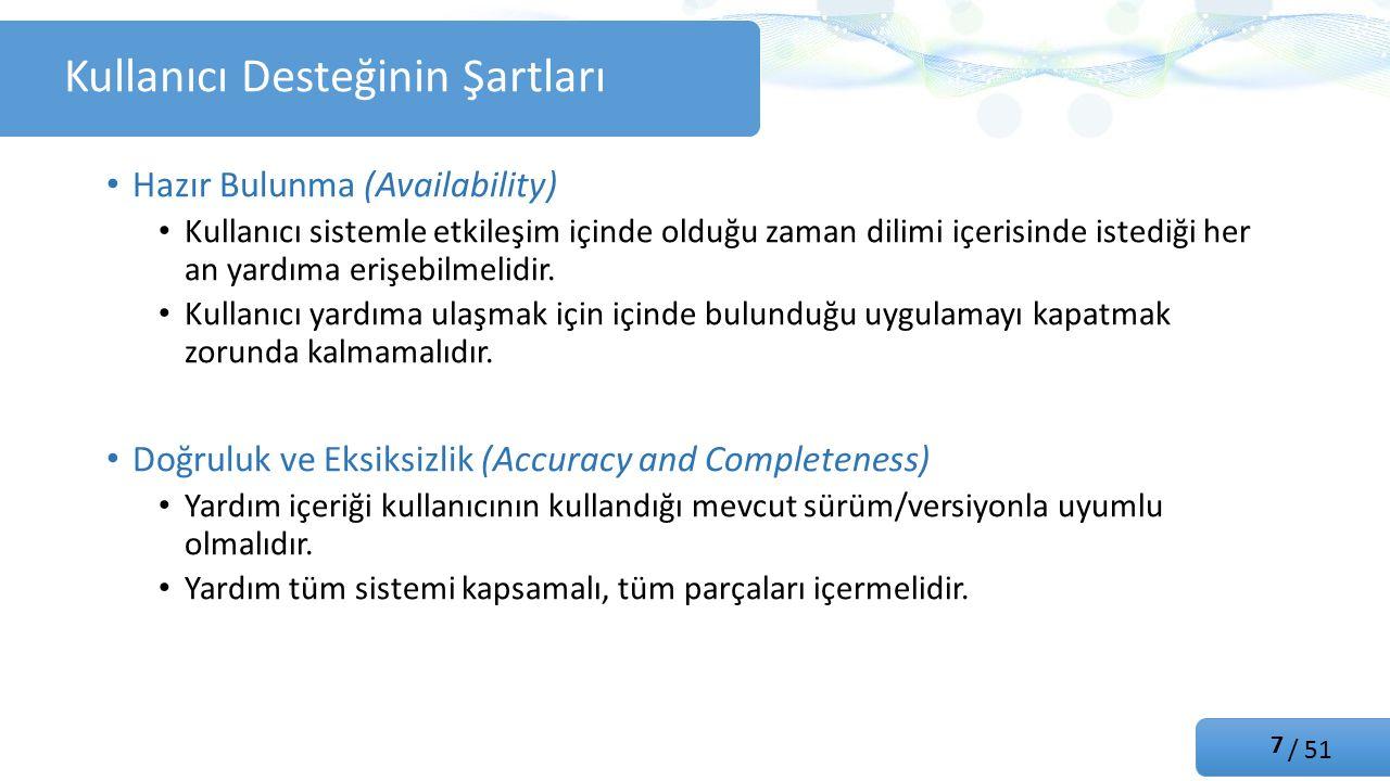 / 51 Tutarlılık (Consistency) Yardım sistemi birden fazla bölümden oluşabilir, bölümler arasında tutarlılık olmalıdır.