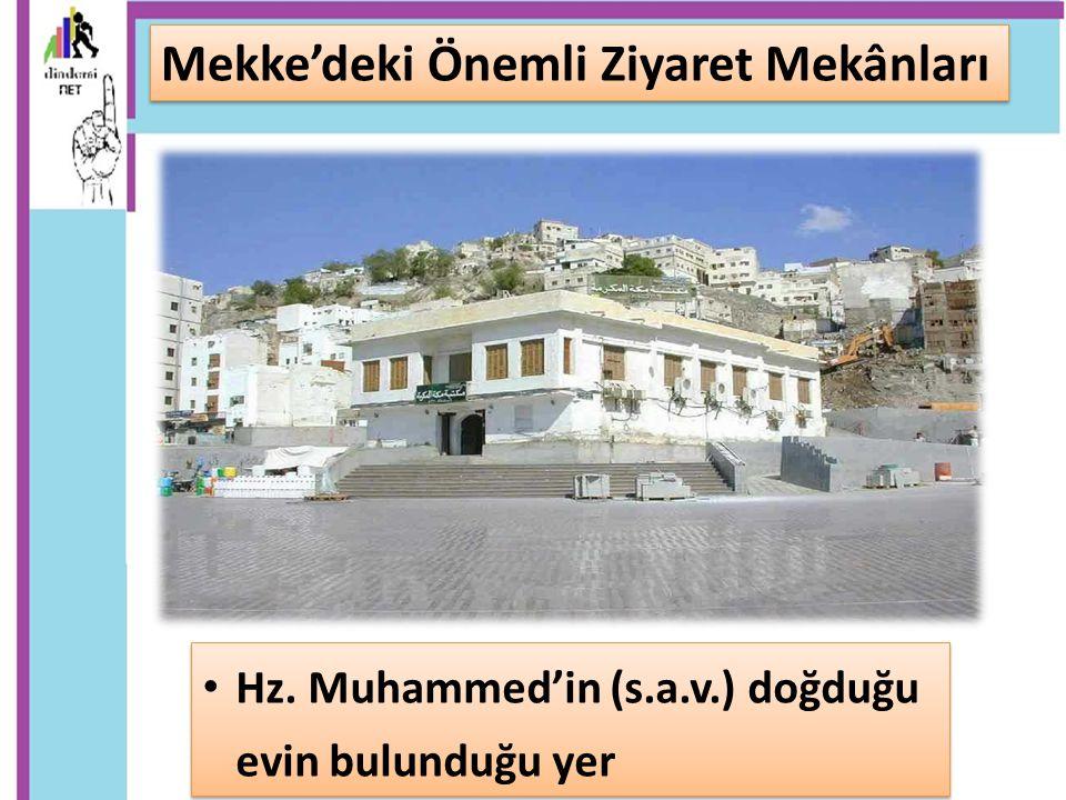 Hz. Muhammed'in (s.a.v.) doğduğu evin bulunduğu yer Mekke'deki Önemli Ziyaret Mekânları