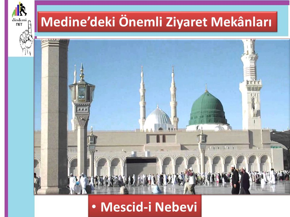 Medine'deki Önemli Ziyaret Mekânları Mescid-i Nebevi