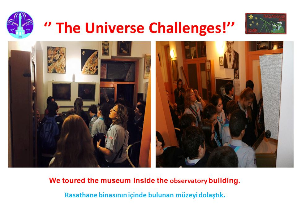 '' The Universe Challenges!'' We toured the museum inside the observatory building.