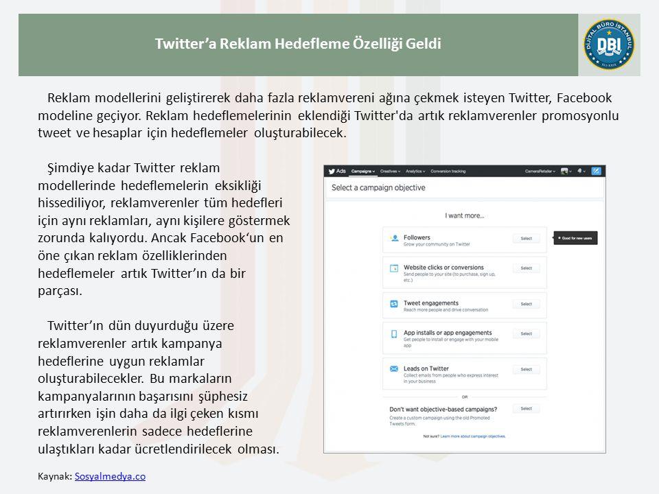 Kaynak: Sosyalmedya.coSosyalmedya.co Twitter'a Reklam Hedefleme Özelliği Geldi Reklam modellerini geliştirerek daha fazla reklamvereni ağına çekmek isteyen Twitter, Facebook modeline geçiyor.