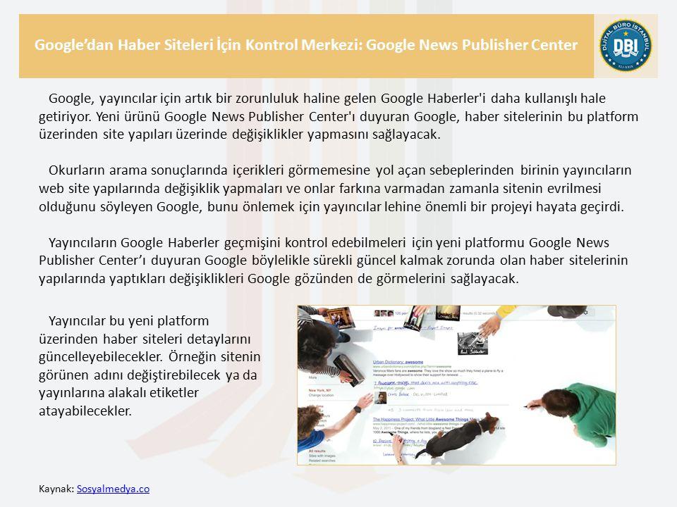 Kaynak: Sosyalmedya.coSosyalmedya.co Google'dan Haber Siteleri İçin Kontrol Merkezi: Google News Publisher Center Google, yayıncılar için artık bir zorunluluk haline gelen Google Haberler i daha kullanışlı hale getiriyor.