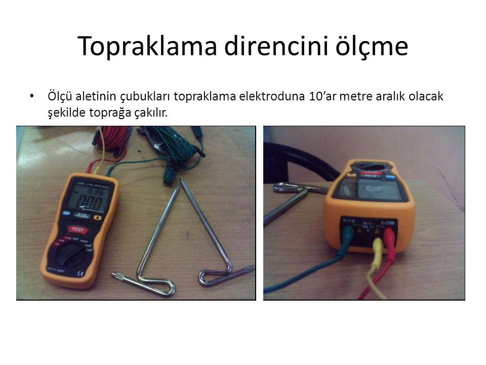 Topraklama direncini ölçme Ölçü aletinin çubukları topraklama elektroduna 10'ar metre aralık olacak şekilde toprağa çakılır.