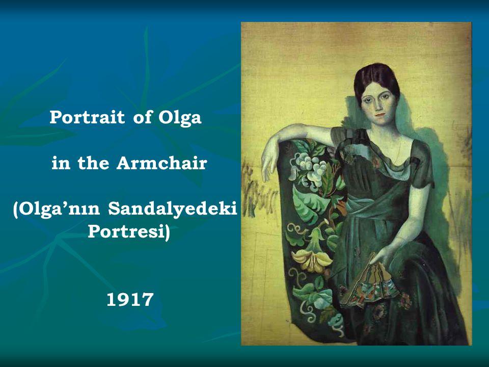 Portrait of Olga in the Armchair (Olga'nın Sandalyedeki Portresi) 1917