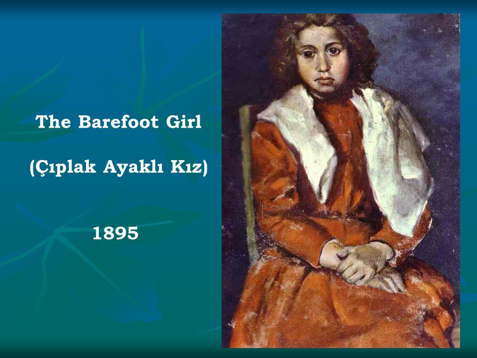 The Barefoot Girl (Çıplak Ayaklı Kız) 1895