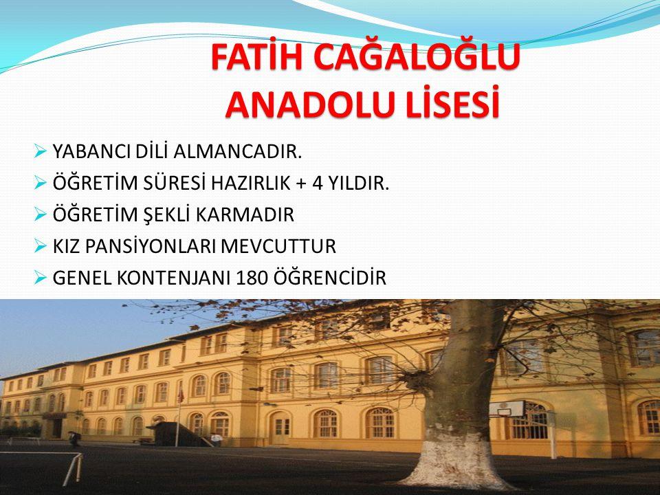 FATİH İSTANBUL LİSESİ  YABANCI DİLİ ALMANCADIR. ÖĞRETİM SÜRESİ HAZIRLIK + 4 YILDIR.