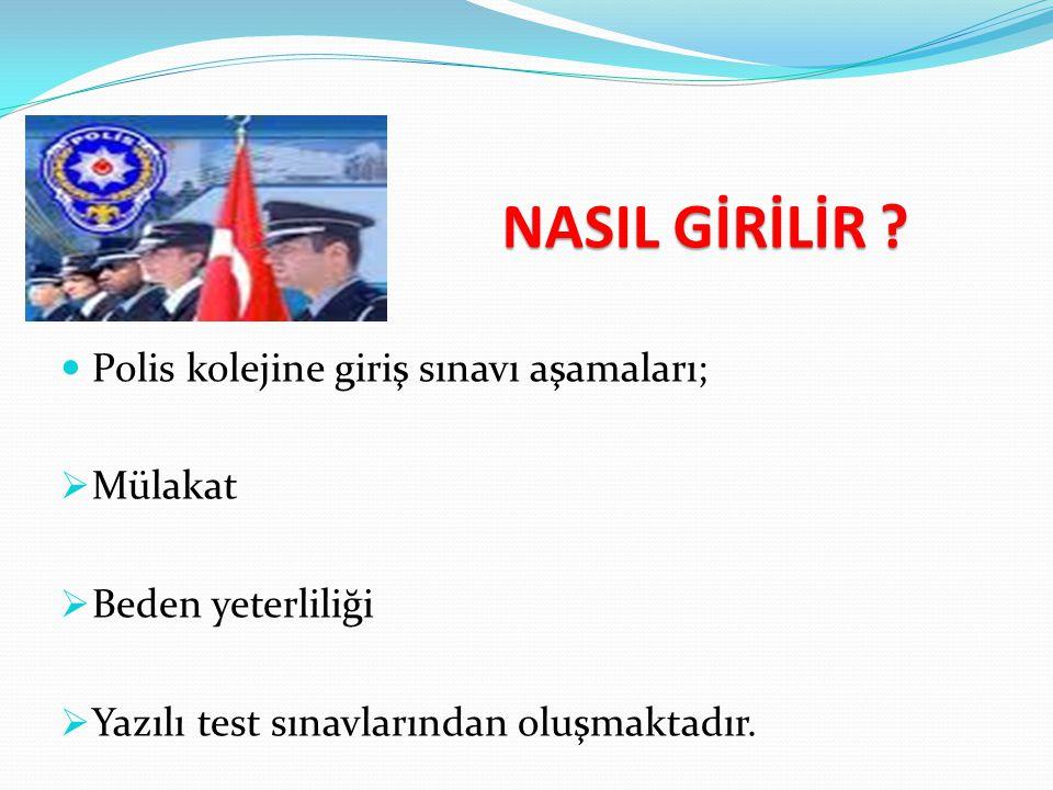 POLİS KOLEJLERİ  Polis kolejine öğrenci alımı iki ayrı aşamada yapılmaktadır.  I.aşama OYP' ye göre polis kolejine giriş sınavına katılacak adayları