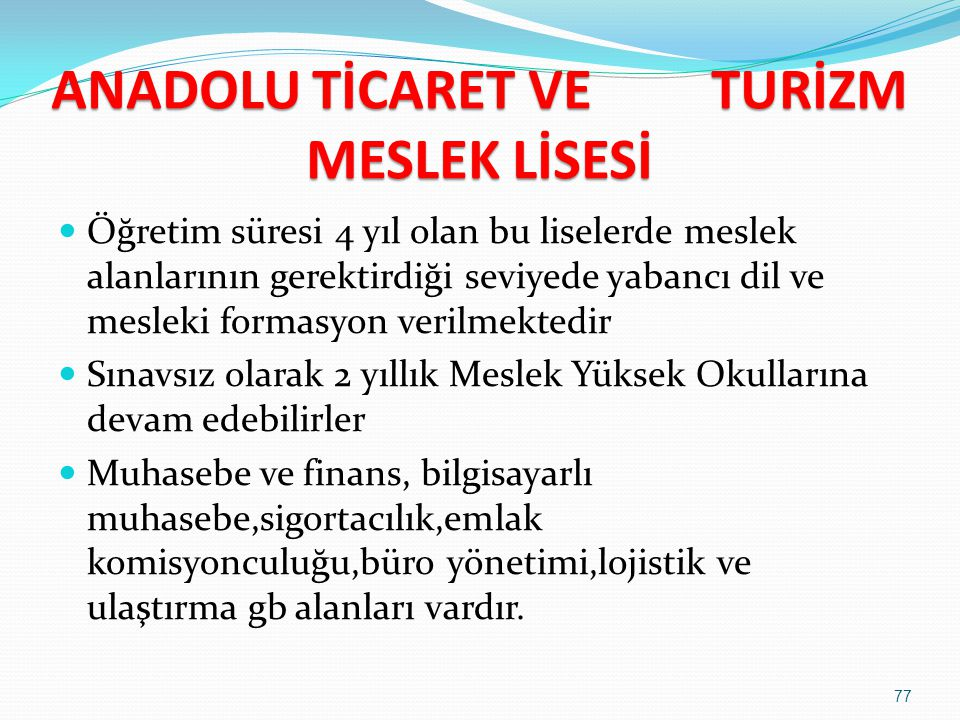 ANADOLU İMAM HATİP LİSESİ Anadolu imam-hatip liselerinden mezun olanlar YGS-LYS sınavı sonucuna göre kendi alanlarında ve diğer alanlarda yüksek öğret