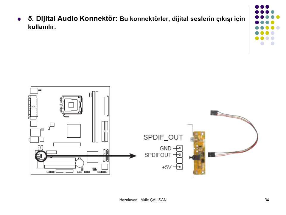 5.Dijital Audio Konnektör: Bu konnektörler, dijital seslerin çıkışı için kullanılır.