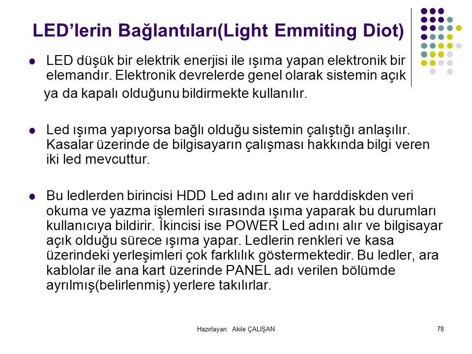 LED'lerin Bağlantıları(Light Emmiting Diot) LED düşük bir elektrik enerjisi ile ışıma yapan elektronik bir elemandır.