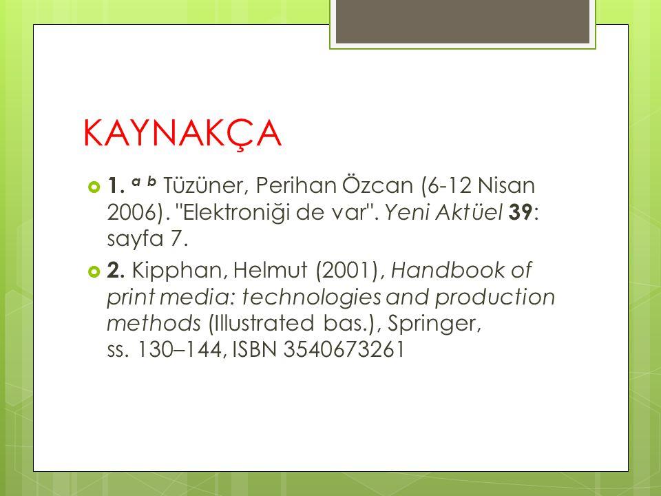 KAYNAKÇA  1. a b Tüzüner, Perihan Özcan (6-12 Nisan 2006).