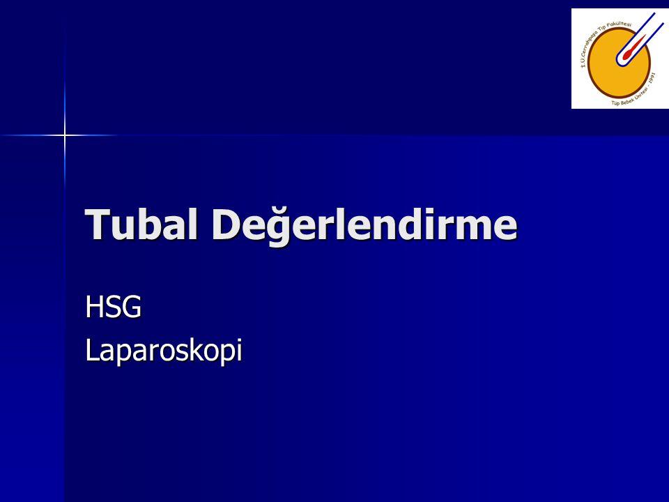 Tubal Değerlendirme HSGLaparoskopi