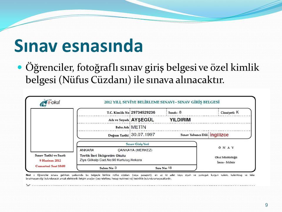 Sınav esnasında Öğrenciler, fotoğraflı sınav giriş belgesi ve özel kimlik belgesi (Nüfus Cüzdanı) ile sınava alınacaktır.