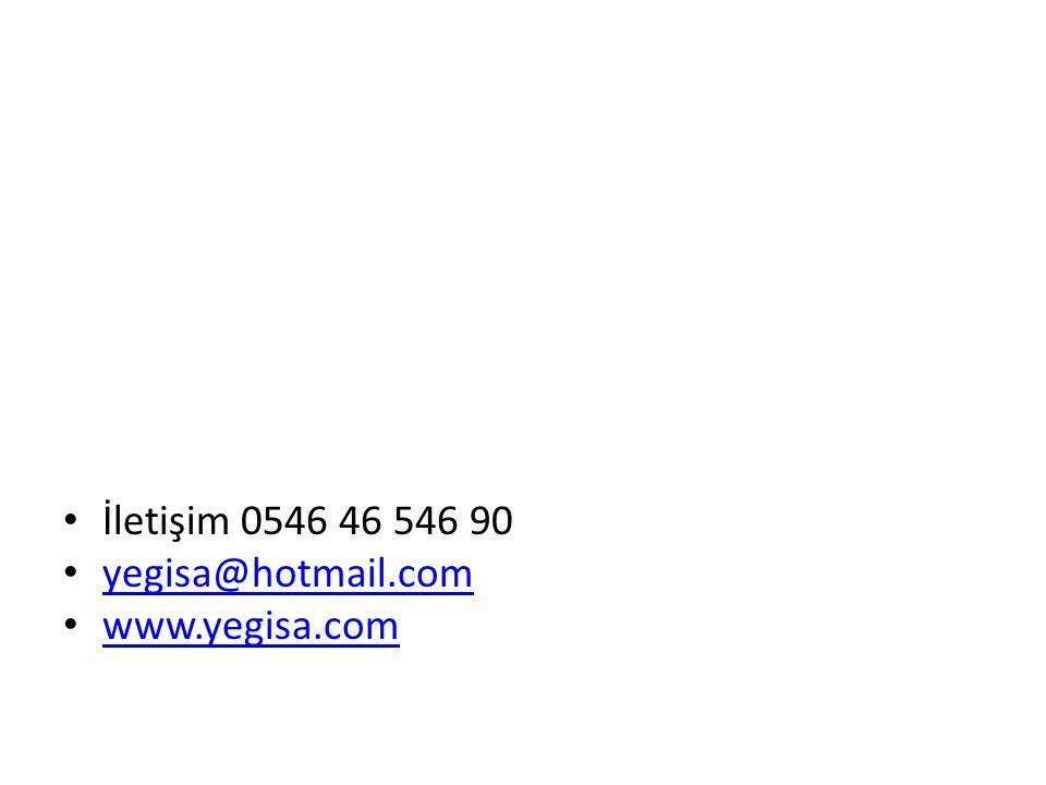 İletişim 0546 46 546 90 yegisa@hotmail.com www.yegisa.com