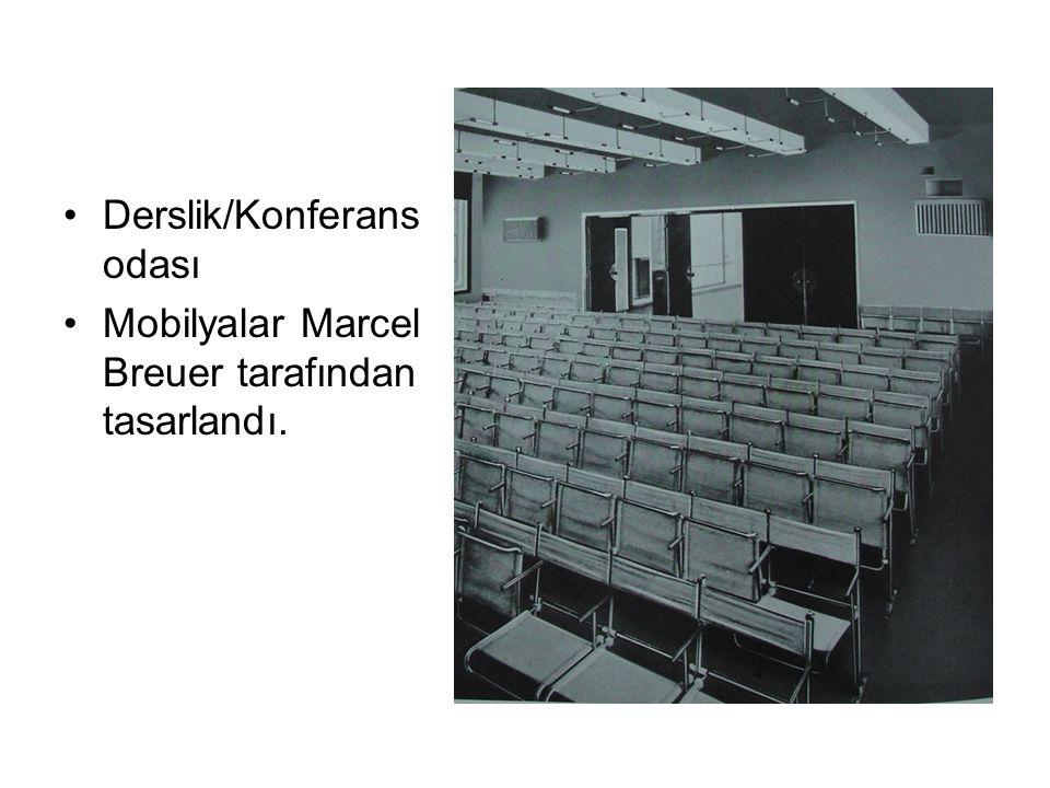 Derslik/Konferans odası Mobilyalar Marcel Breuer tarafından tasarlandı.