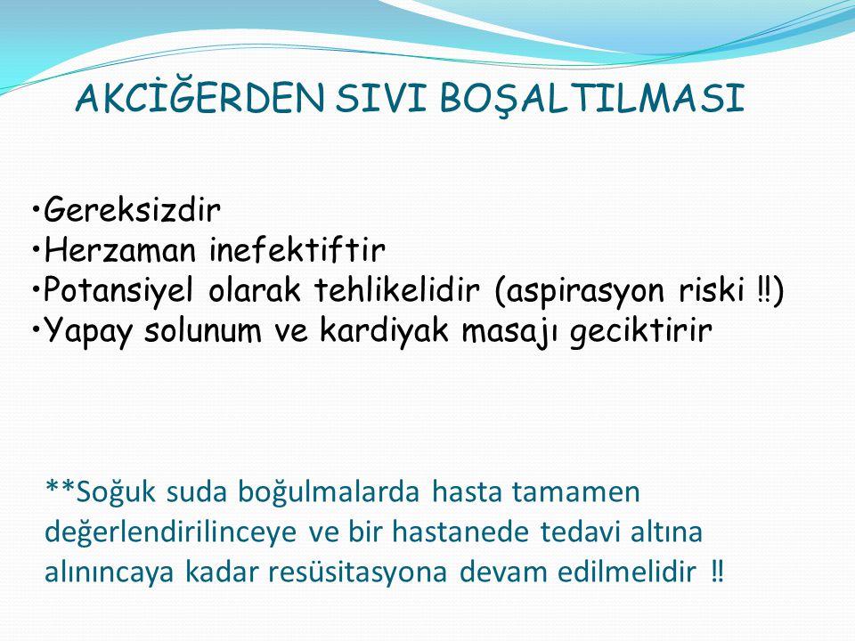 **Soğuk suda boğulmalarda hasta tamamen değerlendirilinceye ve bir hastanede tedavi altına alınıncaya kadar resüsitasyona devam edilmelidir ‼ Gereksiz