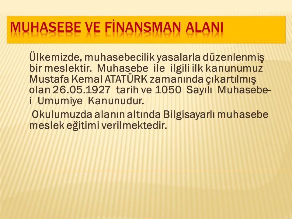 Ülkemizde, muhasebecilik yasalarla düzenlenmiş bir meslektir. Muhasebe ile ilgili ilk kanunumuz Mustafa Kemal ATATÜRK zamanında çıkartılmış olan 26.05