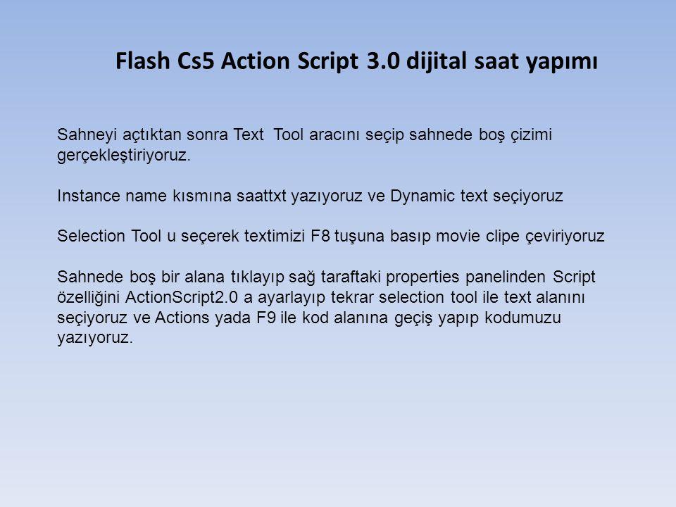 Flash Cs5 Action Script 3.0 dijital saat yapımı Sahneyi açtıktan sonra Text Tool aracını seçip sahnede boş çizimi gerçekleştiriyoruz.