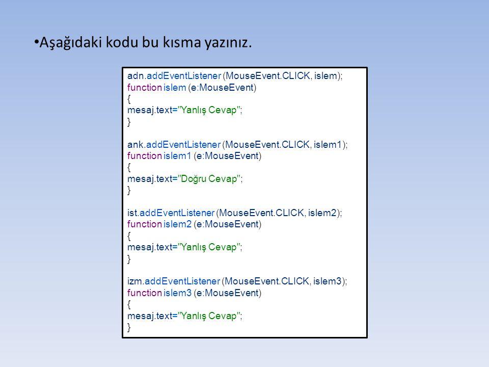 Aşağıdaki kodu bu kısma yazınız.