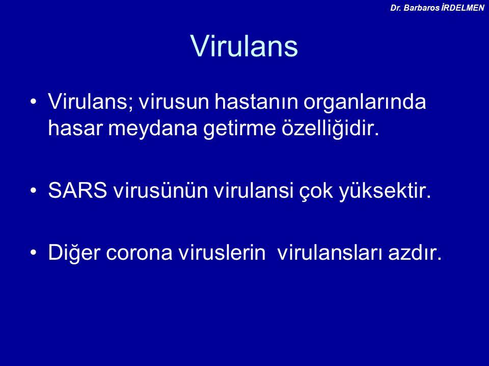 Virulans Virulans; virusun hastanın organlarında hasar meydana getirme özelliğidir.