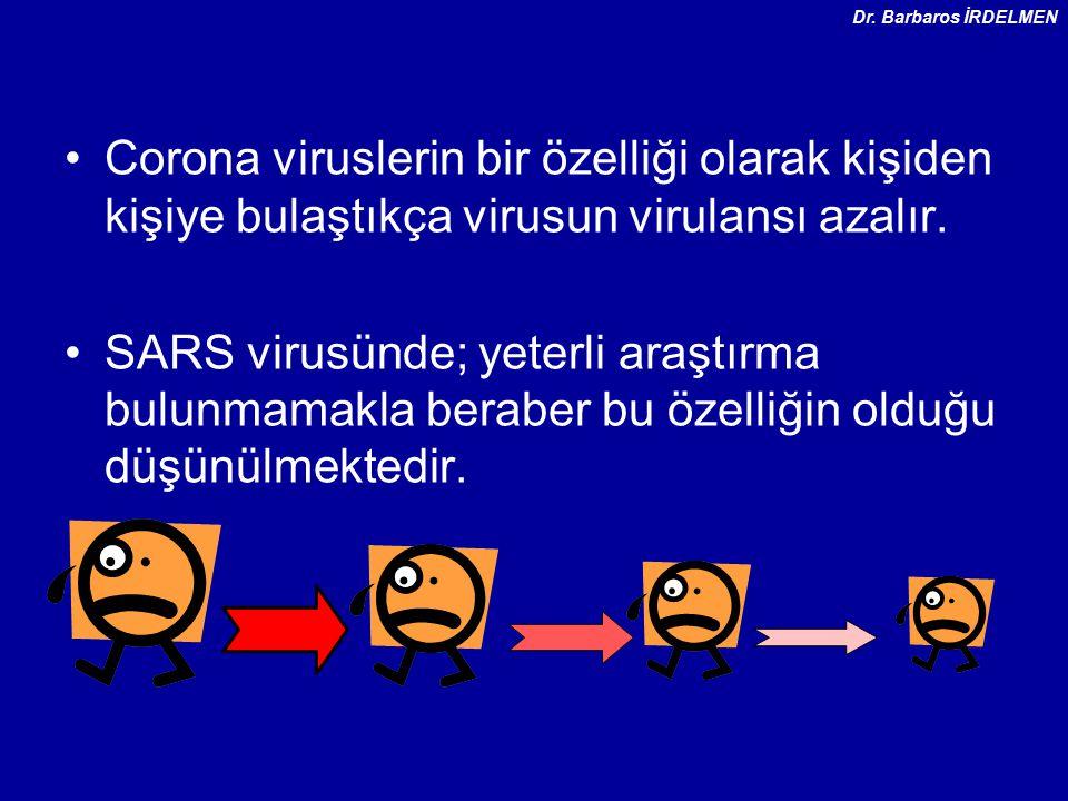 Corona viruslerin bir özelliği olarak kişiden kişiye bulaştıkça virusun virulansı azalır.