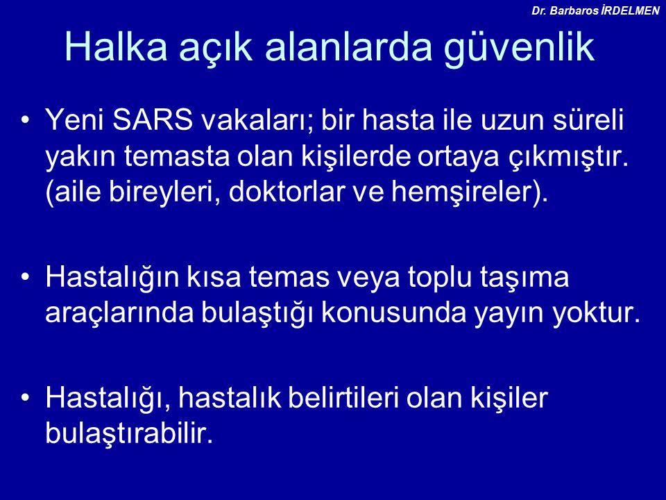 Halka açık alanlarda güvenlik Yeni SARS vakaları; bir hasta ile uzun süreli yakın temasta olan kişilerde ortaya çıkmıştır.