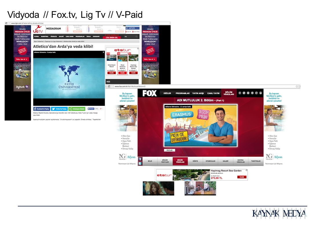 Vidyoda // Fox.tv, Lig Tv // V-Paid