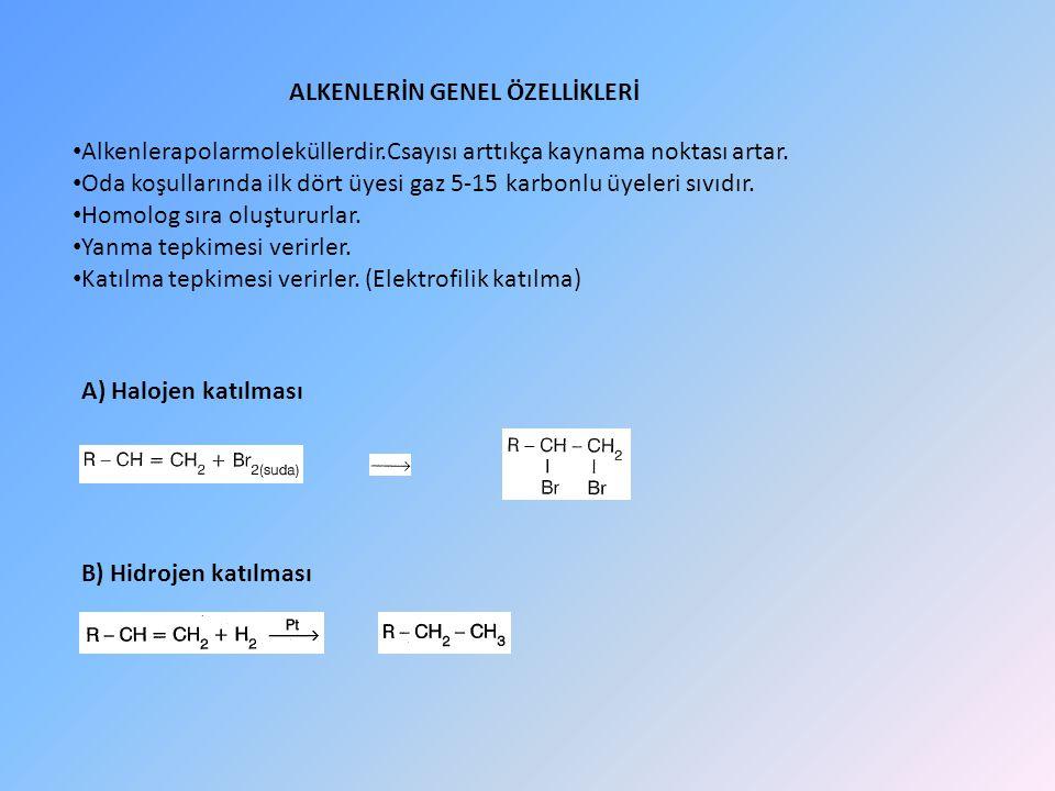 ALKENLERİN GENEL ÖZELLİKLERİ Alkenlerapolarmoleküllerdir.Csayısı arttıkça kaynama noktası artar.