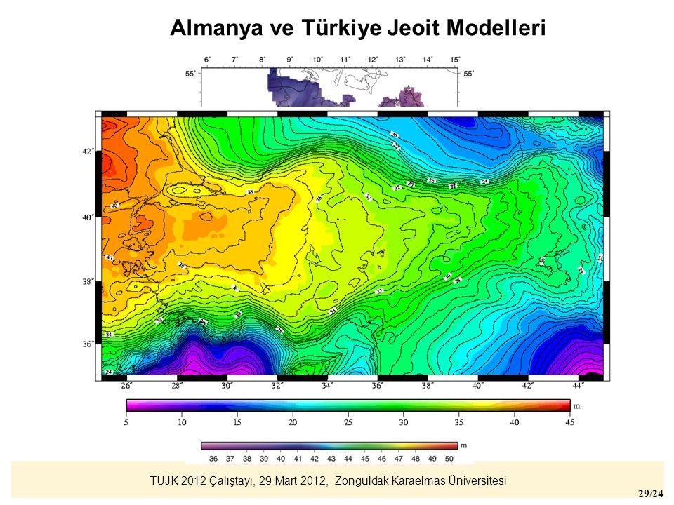 TUJK 2012 Çalıştayı, 29 Mart 2012, Zonguldak Karaelmas Üniversitesi 29/24 Almanya ve Türkiye Jeoit Modelleri