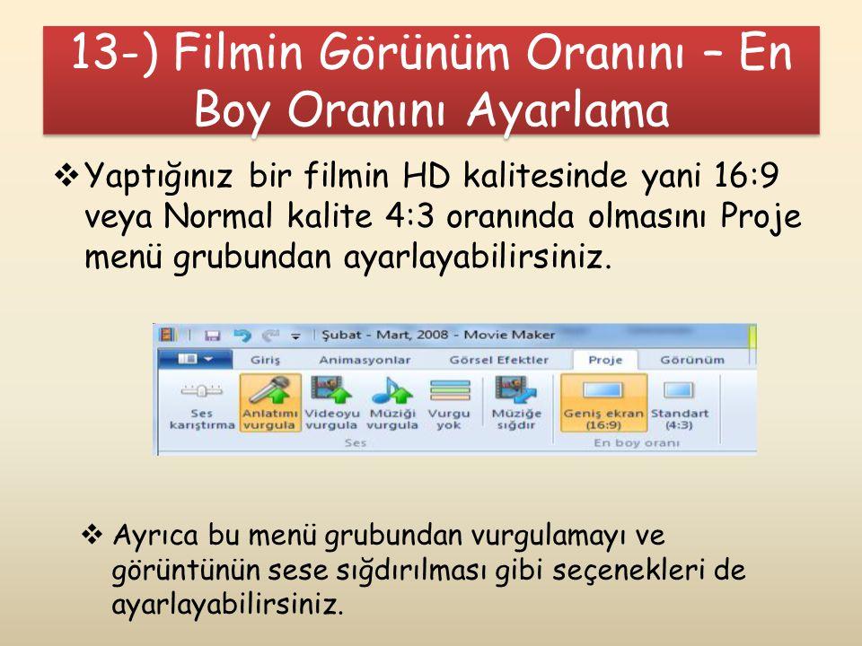 13-) Filmin Görünüm Oranını – En Boy Oranını Ayarlama  Yaptığınız bir filmin HD kalitesinde yani 16:9 veya Normal kalite 4:3 oranında olmasını Proje