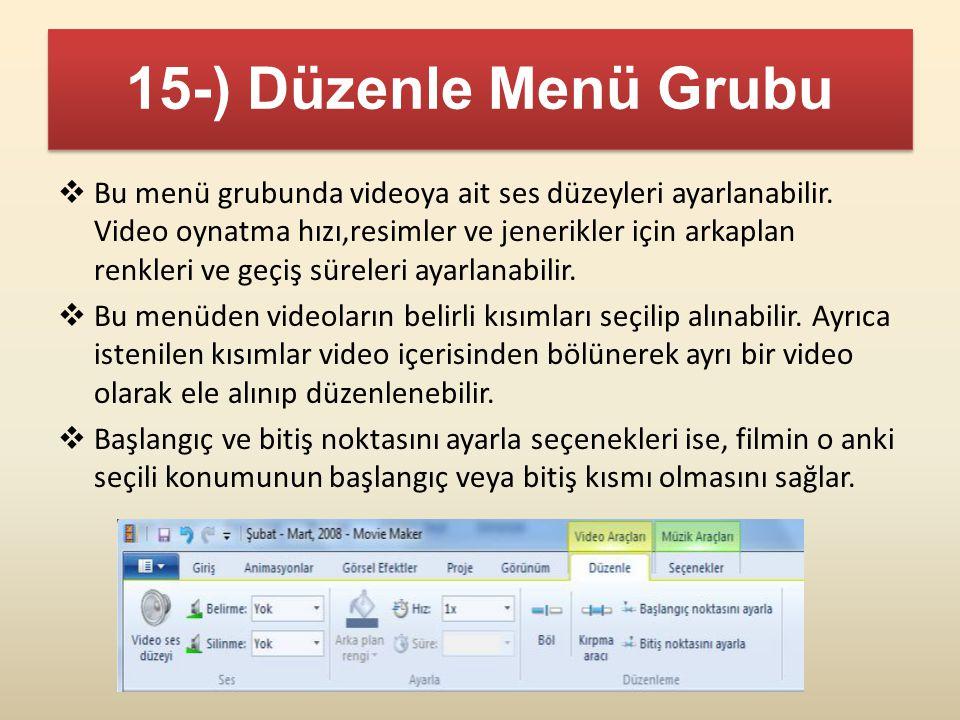 15-) Düzenle Menü Grubu  Bu menü grubunda videoya ait ses düzeyleri ayarlanabilir. Video oynatma hızı,resimler ve jenerikler için arkaplan renkleri v