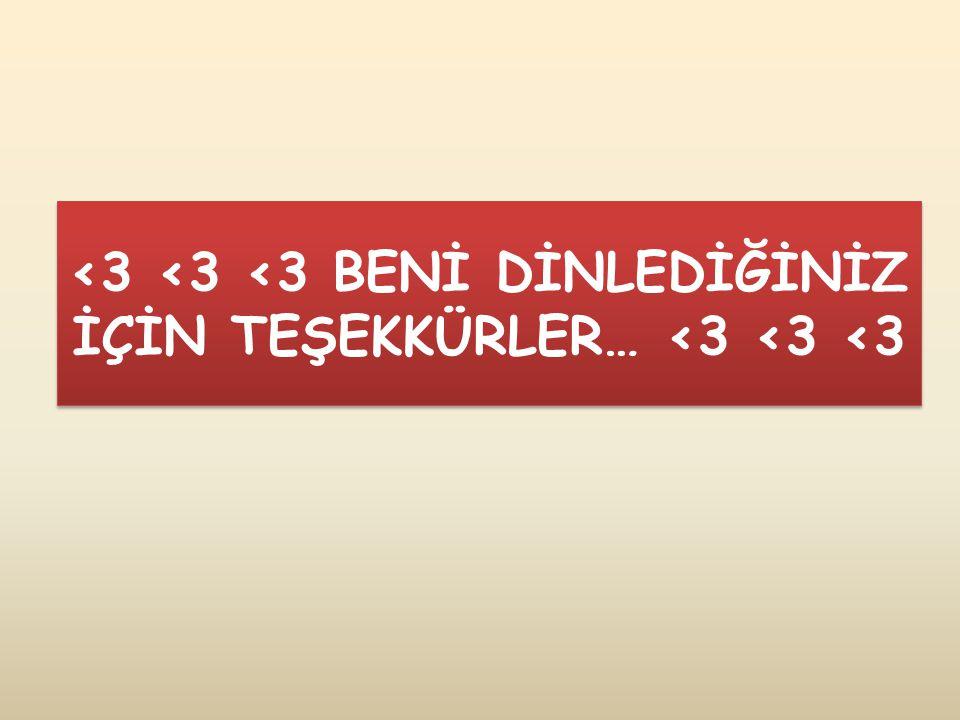 <3 <3 <3 BENİ DİNLEDİĞİNİZ İÇİN TEŞEKKÜRLER… <3 <3 <3